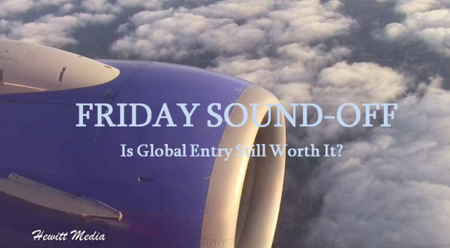 Friday Sound-Off Global Entry